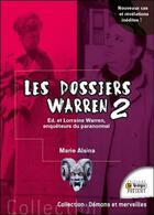 Couverture du livre « Les dossiers Warren t.2 ; Ed & Lorraine Warren, enquêteurs du paranormal » de Marie Alsina aux éditions Temps Present