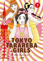 Couverture du livre « Tokyo tarareba girls T.1 » de Akiko Higashimura aux éditions Le Lezard Noir