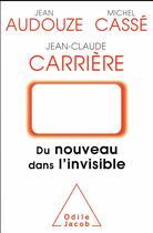 Couverture du livre « Du nouveau dans l'invisible » de Jean-Claude Carriere aux éditions Odile Jacob