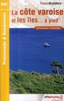 Couverture du livre « La côte varoise et les îles à pied ; 83 - PR - P831 » de Collectif aux éditions Ffrp