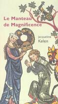 Couverture du livre « Le Manteau De Magnificence » de Jacqueline Kelen aux éditions Renaissance Du Livre