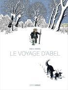 Couverture du livre « Le voyage d'Abel ; histoire complète » de Bruno Duhamel et Isabelle Sivan aux éditions Bamboo