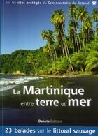 Couverture du livre « La Martinique ; entre terre et mer » de Daniel Kempa aux éditions Dakota