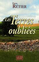Couverture du livre « Les terres oubliées » de Pierre Retier aux éditions Lucien Souny