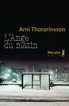 Couverture du livre « L'ange du matin » de Arni Thorarinsson aux éditions Metailie