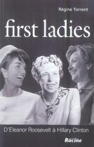 Couverture du livre « First ladies » de Regine Torrent aux éditions Editions Racine