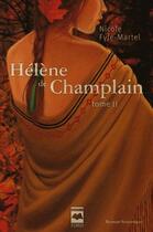 Couverture du livre « Hélène de Champlain t.2 ; l'érable rouge (édition 2005) » de Nicole Fyfe-Martel aux éditions Hurtubise