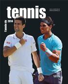 Couverture du livre « L'année du tennis 2014 » de Jean Couvercelle aux éditions Calmann-levy