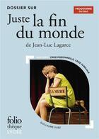 Couverture du livre « Juste la fin du monde de Jean-Luc Lagarce ; dossier bac » de Guillaume Duez aux éditions Gallimard