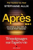 Couverture du livre « Après... quand l'au-delà nous fait signe » de Stephane Allix aux éditions Albin Michel