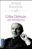 Couverture du livre « Gilles Deleuze, une introduction » de Arnaud Bouaniche aux éditions Pocket