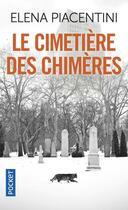 Couverture du livre « Le cimetière des chimères » de Elena Piacentini aux éditions Pocket