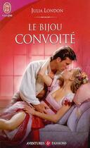 Couverture du livre « Le Bijou Convoite » de Julia London aux éditions J'ai Lu