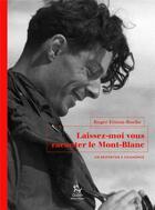 Couverture du livre « Laissez-moi vous raconter le Mont-Blanc ; un reporter à Chamonix » de Roger Frison-Roche aux éditions Guerin
