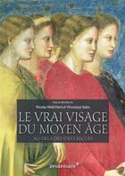 Couverture du livre « Le vrai visage du Moyen-âge » de Nicolas Weill-Parot aux éditions Vendemiaire