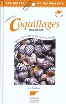 Couverture du livre « Guide Des Coquillages Marins » de Gert Lindner aux éditions Delachaux & Niestle