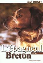 Couverture du livre « L'Epagneul Breton » de Jean Louvet aux éditions Crepin Leblond
