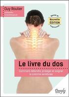 Couverture du livre « Le livre du dos ; comment défendre, protéger et soigner la colonne vertébrale » de Guy Roulier aux éditions Dangles