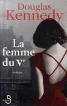 Couverture du livre « La femme du Ve » de Douglas Kennedy aux éditions Belfond