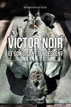 Couverture du livre « Victor noir et son gisant turgescent-martyr du sec » de Munier aux éditions Signe