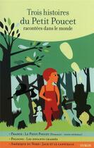 Couverture du livre « Trois histoires du Petit Poucet racontées dans le monde » de Gilles Bizouerne aux éditions Syros