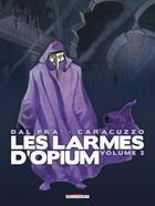 Couverture du livre « Les larmes d'opium t.3 » de Giancarlo Caracuzzo et Roberto Dal Pra' aux éditions Delcourt