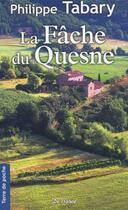Couverture du livre « La fâche du Quesne » de Philippe Tabary aux éditions De Boree