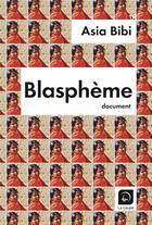 Couverture du livre « Blasphème » de Asia Bibi aux éditions Editions De La Loupe