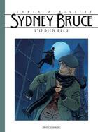 Couverture du livre « Sydney Bruce t.1 ; l'indien bleu » de Francois Riviere et Francis Carin aux éditions Place Du Sablon