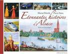 Couverture du livre « Étonnantes histoires d'Alsace » de Martial Debriffe et Pierre Adam aux éditions Editions Du Donon