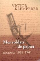 Couverture du livre « Mes Soldats De Papier. Journal (1933-1941) » de Victor Klemperer aux éditions Seuil