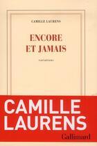 Couverture du livre « Encore et jamais » de Camille Laurens aux éditions Gallimard