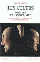 Couverture du livre « Les celtes histoire et dictionnaire » de Venceslas Kruta aux éditions Robert Laffont