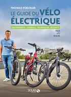 Couverture du livre « Guide du velo électrique » de Thomas Voeckler aux éditions Solar