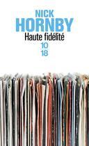 Couverture du livre « Haute fidélité » de Nick Hornby aux éditions 10/18
