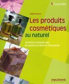 Couverture du livre « Les produits cosmétiques au naturel » de Estelle Guerven aux éditions Anagramme