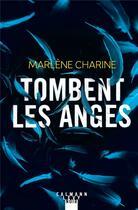Couverture du livre « Tombent les anges » de Marlene Charine aux éditions Calmann-levy