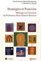 Couverture du livre « Stratégie et pouvoir ; mélanges en l'honneur du professeur Alain Martinet » de Marielle Audrey Payaud et Michel Marchesnay aux éditions Vuibert