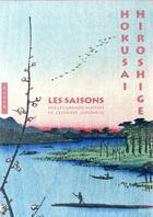 Couverture du livre « Les saisons par les grands maîtres de l'estampe japonaise » de Amelie Balcou aux éditions Hazan