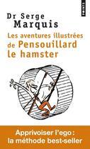 Couverture du livre « Les aventures illustrées de Pensouillard le hamster » de Serge Marquis aux éditions Points