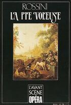 Couverture du livre « L'avant-scène opéra N.110 ; la pie voleuse » de Gioacchino Rossini aux éditions L'avant-scene Opera