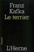 Couverture du livre « Le terrier » de Franz Kafka aux éditions L'herne