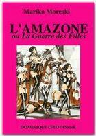 Couverture du livre « L'amazone ou la guerre des filles » de Marika Moreski aux éditions Dominique Leroy