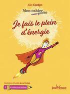 Couverture du livre « Mon cahier poche T.25 ; je fais le plein d'énergie » de Aurelie De La Pontais et Alia Cardyn aux éditions Jouvence