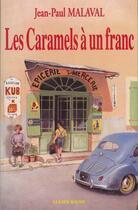 Couverture du livre « Caramels a un franc (les) » de Jean-Paul Malaval aux éditions Lucien Souny