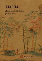 Couverture du livre « Dieux et diables pleurent » de Tu Fu aux éditions Moundarren