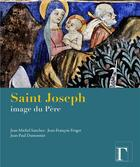 Couverture du livre « Saint Joseph, image du père » de Jean-Paul Dumontier et Jean-Francois Froger et Jean-Michel Sanchez aux éditions Gregoriennes