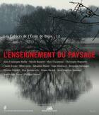 Couverture du livre « Les Cahiers De L'Ecole De Blois T.12 ; L'Enseignement Du Paysage » de Collectif aux éditions La Villette