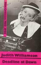 Couverture du livre « Deadline at Dawn » de Judith Williamson aux éditions Marion Boyars Digital