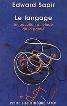 Couverture du livre « Le langage ; introduction à l'étude de la parole » de Edward Sapir aux éditions Payot